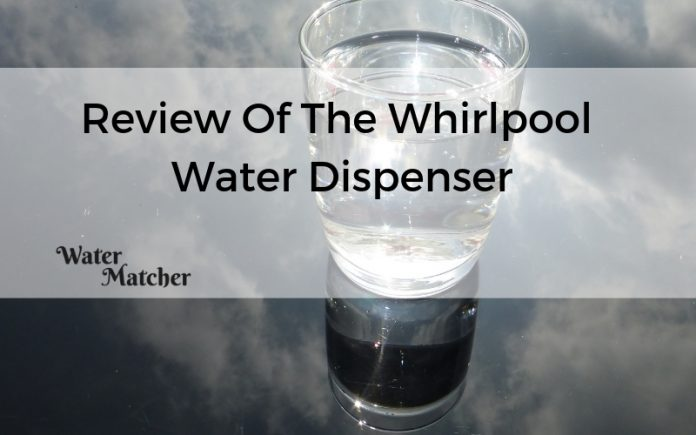 Review Of The Whirlpool Water Dispenser