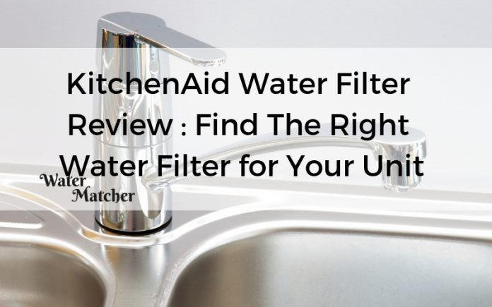 KitchenAid Water Filter Review