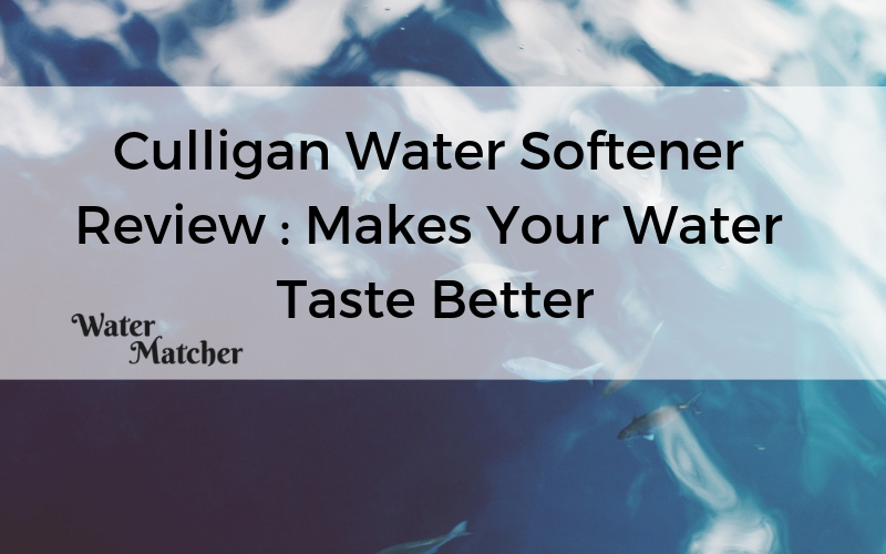 Culligan Water Softener Review Makes Your Taste