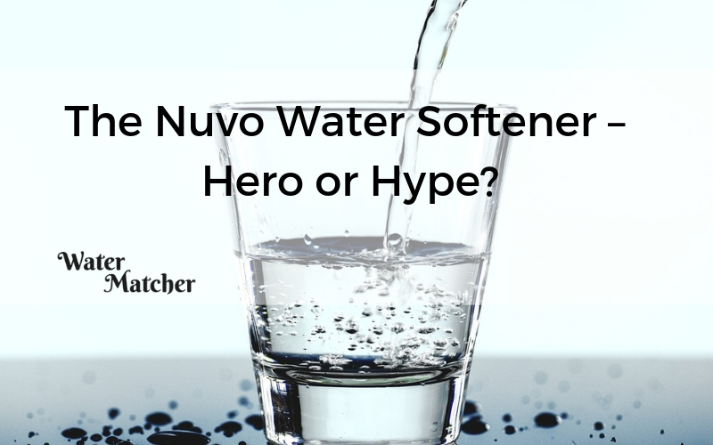 The Nuvo Water Softener Hero Or Hype Water Matcher