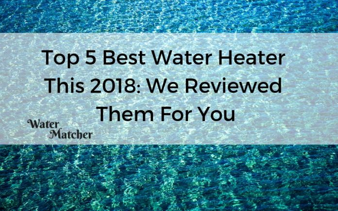 Top 5 Best Water Heater This 2018